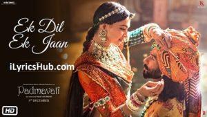 Ek Dil Ek Jaan Lyrics (Full Video) - Padmavati | Deepika Padukone, Shahid Kapoor |