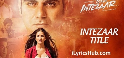 Intezaar Lyrics (Full Video) - Tera Intezaar | Arbaaz Khan & Sunny Leone |
