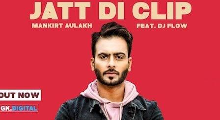 Jatt Di Clip Lyrics Mankirt Aulakh