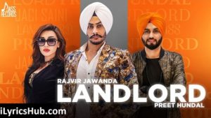 Landlord Lyrics - Rajvir Jawanda Ft. Preet Hundal