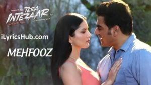 Mehfooz Lyrics (Full Video) - Tera Intezaar | Sunny Leone, Arbaaz Khan |
