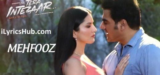 Mehfooz Lyrics - Tera Intezaar | Sunny Leone, Arbaaz Khan |