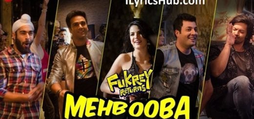 Mehbooba Lyrics - Fukrey Returns | Neha Kakkar, Raftaar |