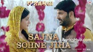 Sajna Sohne Jiha Lyrics (Full Video) - Firangi | Kapil Sharma & Ishita Dutta |