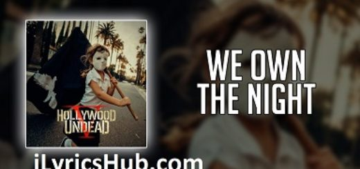 We Own The Night Lyrics (Full Video) - Hollywood Undead