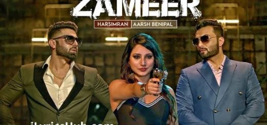 Zameer Lyrics (Full Video) - Aarsh Benipal, Harsimran