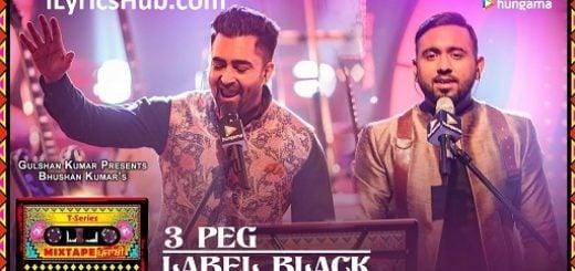 3 Peg Label Black Lyrics (Full Video) - T-Series Mixtape Punjabi