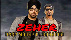 Zeher Lyrics (Full Video) - Deep Money Ft. Bohemia