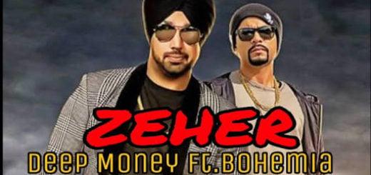 Zeher Lyrics (Full Video) - Deep Money Ft. Bohemia