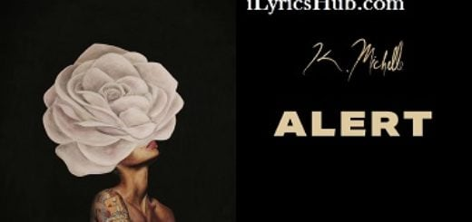 Alert Lyrics - K. Michelle