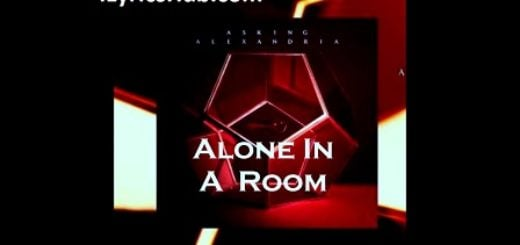 Alone In A Room Lyrics (Full Video) - ASKING ALEXANDRIA