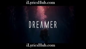 Dreamer Lyrics (Full Video) - Axwell Λ Ingrosso
