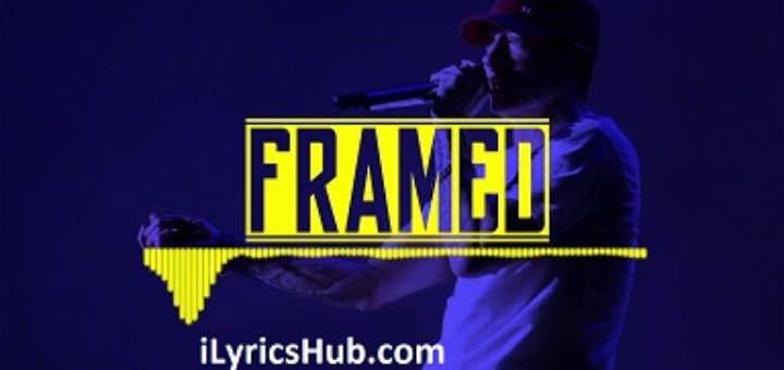 Framed Lyrics - Eminem