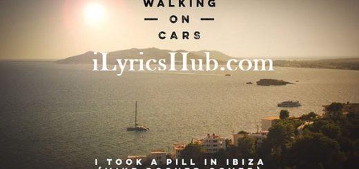 I Took A Pill In Ibiza Lyrics (Full Video) - Mike Posner
