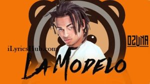 La Modelo Lyrics (Full Video) - Ozuna