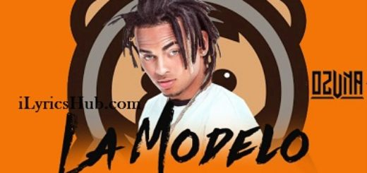 La Modelo Lyrics (Full Video) - Ozuna