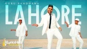 Lahore Lyrics - Guru Randhawa
