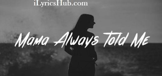Mama Always Told Me Lyrics (Full Video) - G-Eazy