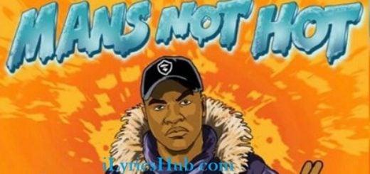Mans Not Hot Lyrics - Big Shaq