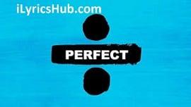 Perfect Lyrics (Full Video) - Ed Sheeran