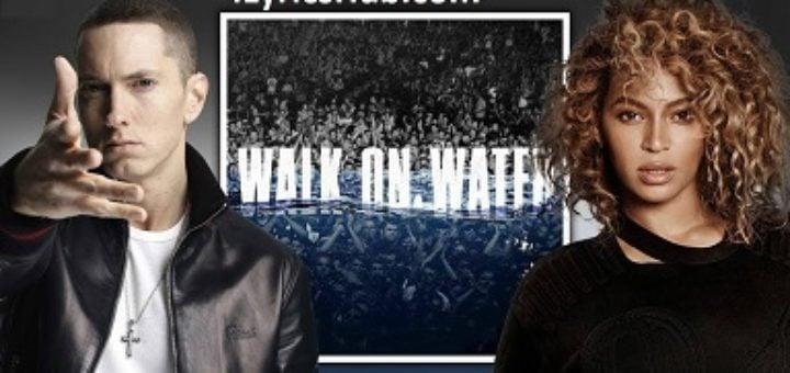 Walk On Water Lyrics - Eminem