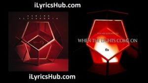 When the Lights Come On Lyrics (Full Video) - ASKING ALEXANDRIA