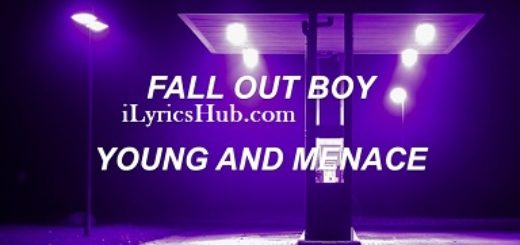 Young And Menace Lyrics (Full Video) - Fall Out Boy