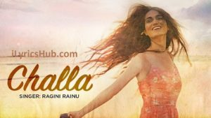 Challa Lyrics (Full Video) - Ragini Rainu | Latest Punjabi Songs 2017