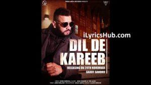 Dil De Kareeb Lyrics (Full Video) - Garry Sandhu, Avex Dhillon