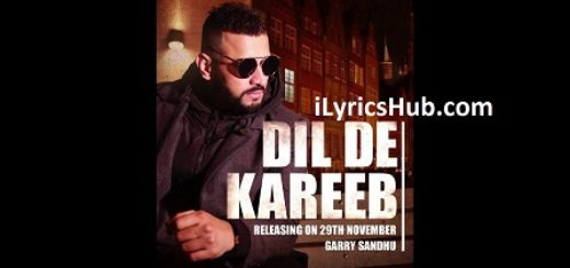 Dil De Kareeb Lyrics (Full Video) - Garry Sandhu, Avex Dhillon