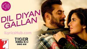 Dil Diyan Gallan Lyrics (Full Video) - Tiger Zinda Hai | Salman Khan, Katrina Kaif |