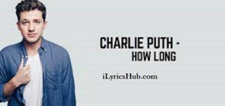 How Long Lyrics - Charlie Puth