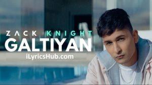 Galtiyan Lyrics (Full Video) - Zack Knight Latest Punjabi Song 2017