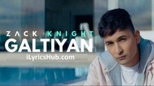 Galtiyan Lyrics - Zack Knight Latest Punjabi Song 2017