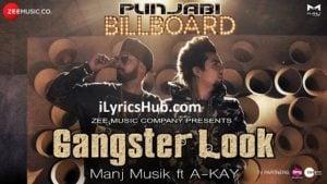 Gangster Look Lyrics (Full Video) - Manj Musik ft. A-Kay