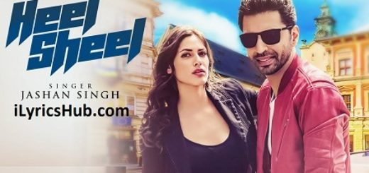Heel Sheel Lyrics - Jashan Singh, Intense