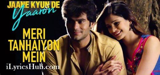 Meri Tanhaiyon Mein Lyrics (Full Video) - Arijit Singh | Raghu Raja, Kabir Bedi