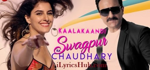 Swagpur Ka Chaudhary Lyrics (Full Video) - Kaalakaandi