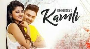 Kamli Lyrics (Full Video) - Gurinder Rai, Preet Hundal