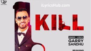 Kill Lyrics (Full Video) - Garry Sandhu | Vee Music |