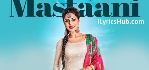 Mastaani Lyrics (Full Video) - Jenny Johal, Desi Crew