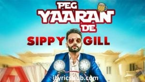 Peg Yaaran De Lyrics (Full Video) - Sippy Gill, Tanvi Nagi