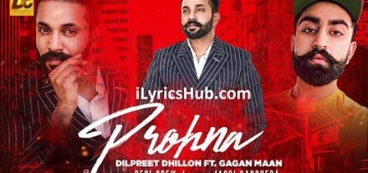 Prohna Lyrics (Full Video) - Dilpreet Dhillon Ft. Gagan Maan