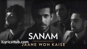 Jaane Woh Kaise Lyrics (Full Video) - Sanam