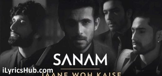 Jaane Woh Kaise Lyrics (Full Video) - Sanam