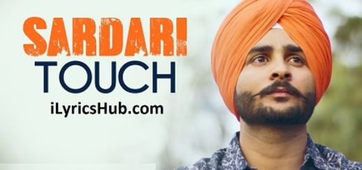 Sardari Touch Lyrics (Full Video) - Nonu Sandhu, Gupz Sehra