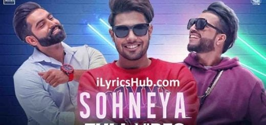 Sohneya Lyrics (Full Video) - Guri Feat. Sukhe | Parmish Verma |
