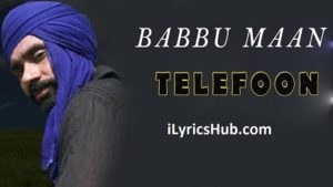 Telefoon Lyrics (Full Video) - Babbu Maan Latest Punjabi Song 2017