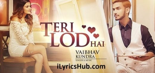 Teri Lod Hai Lyrics (Full Video) - Vaibhav Kundra