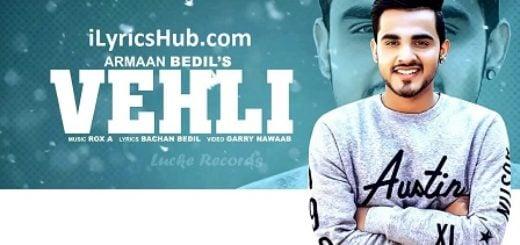 Vehli Lyrics (Full Video) - Armaan Bedil, Bachan Bedil